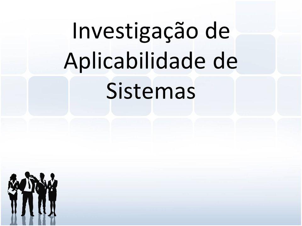 Investigação de Aplicabilidade de Sistemas