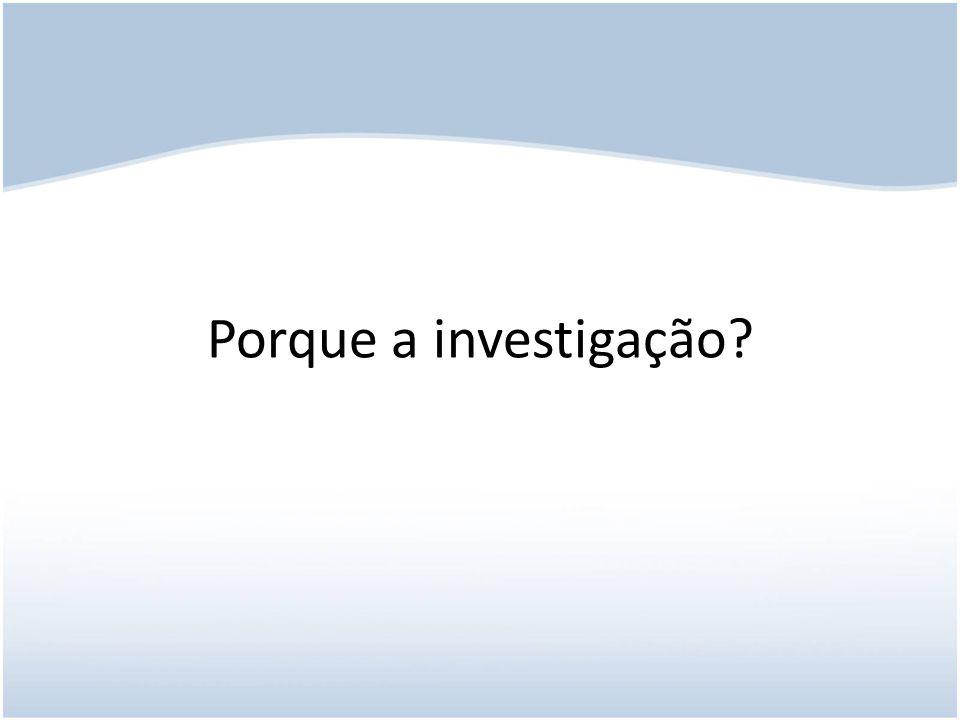 Porque a investigação