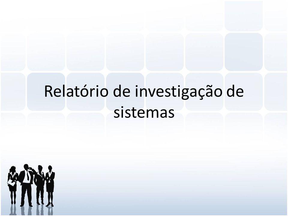 Relatório de investigação de sistemas