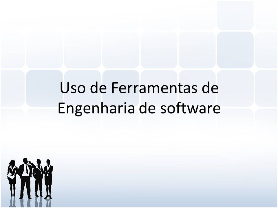Uso de Ferramentas de Engenharia de software