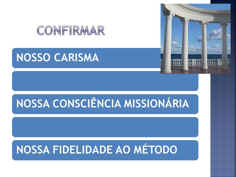 confirmar NOSSO CARISMA NOSSA CONSCIÊNCIA MISSIONÁRIA