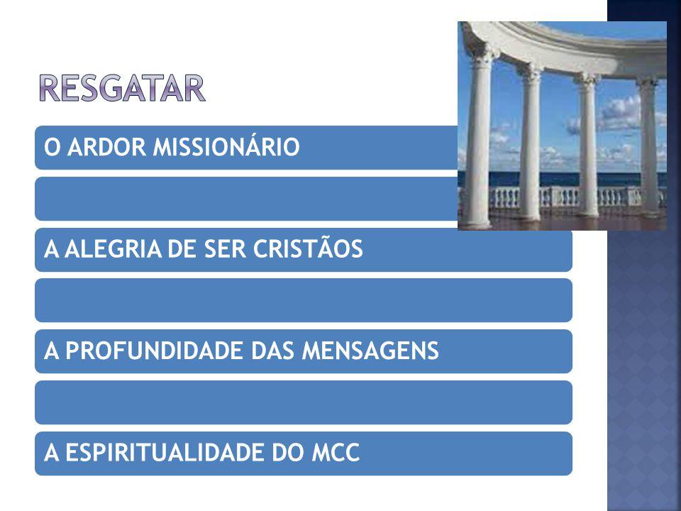 RESGATAR O ARDOR MISSIONÁRIO A ALEGRIA DE SER CRISTÃOS