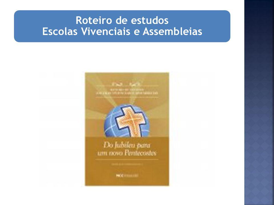 Roteiro de estudos Escolas Vivenciais e Assembleias