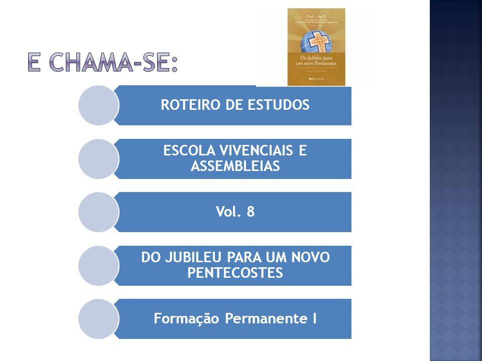 ESCOLA VIVENCIAIS E ASSEMBLEIAS DO JUBILEU PARA UM NOVO PENTECOSTES