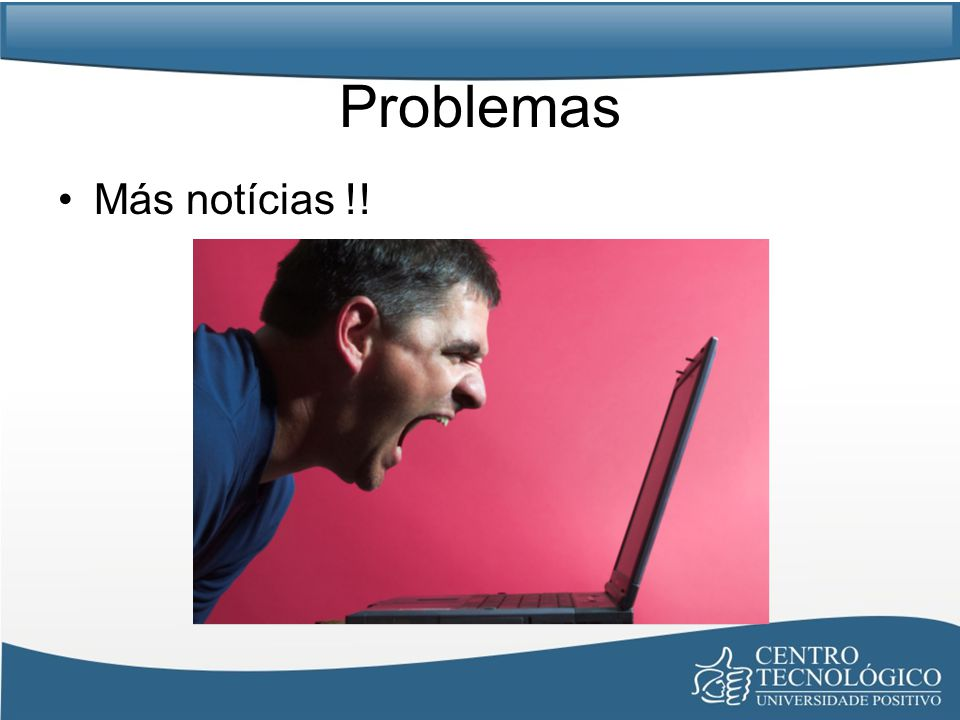 Problemas Más notícias !!
