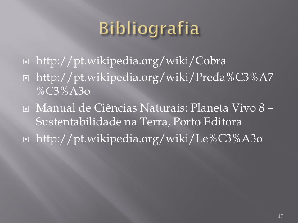 Bibliografia http://pt.wikipedia.org/wiki/Cobra
