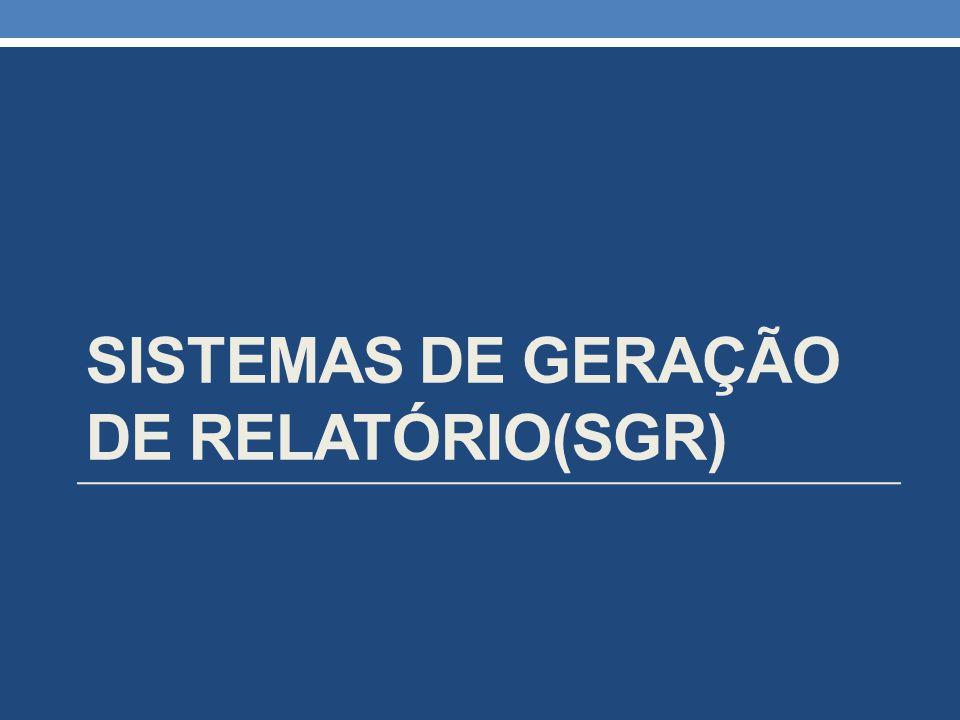 sistemas de GERAÇÃO DE RELATÓRIO(SGR)