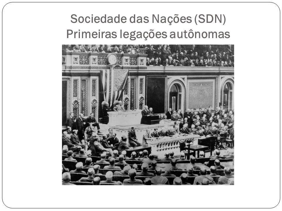 Sociedade das Nações (SDN) Primeiras legações autônomas