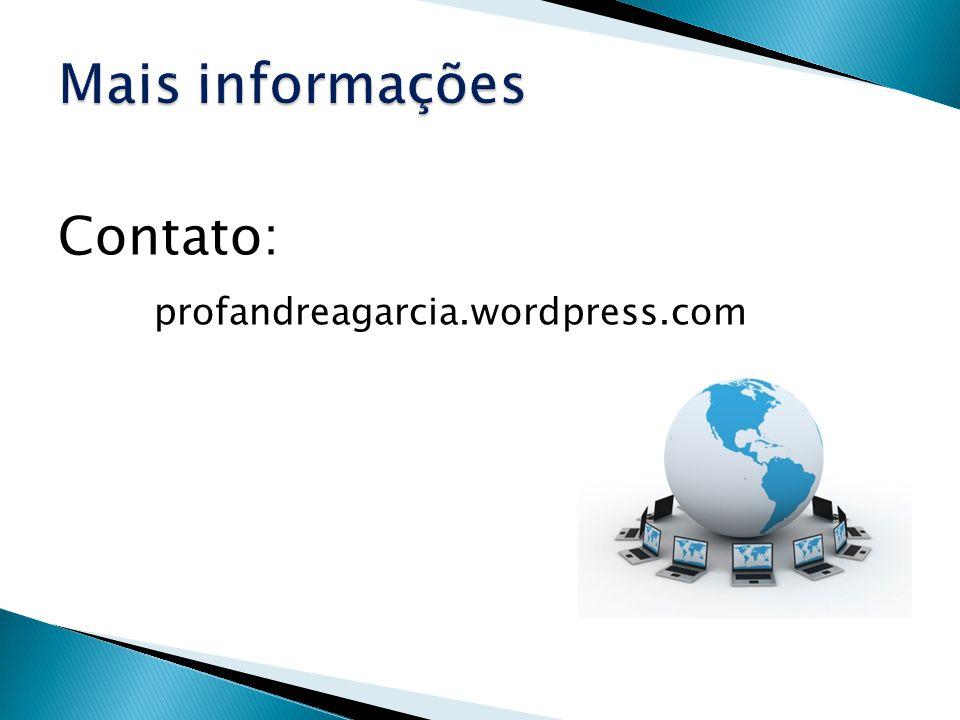 Mais informações Contato: profandreagarcia.wordpress.com