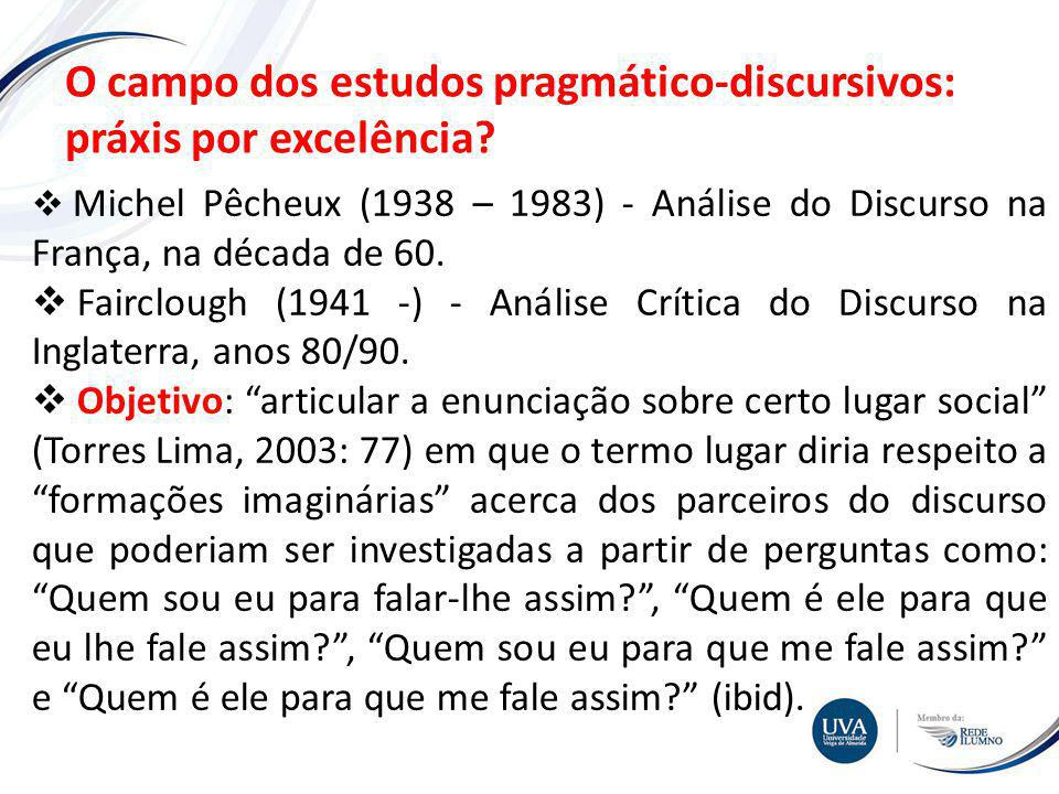 O campo dos estudos pragmático-discursivos: práxis por excelência