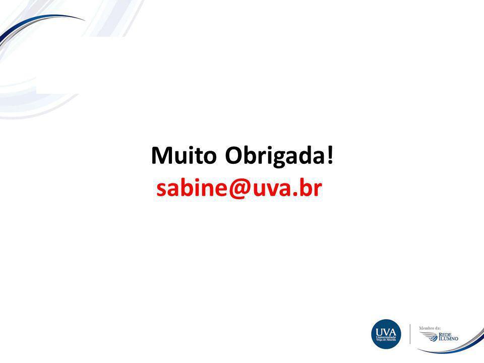 Muito Obrigada! sabine@uva.br