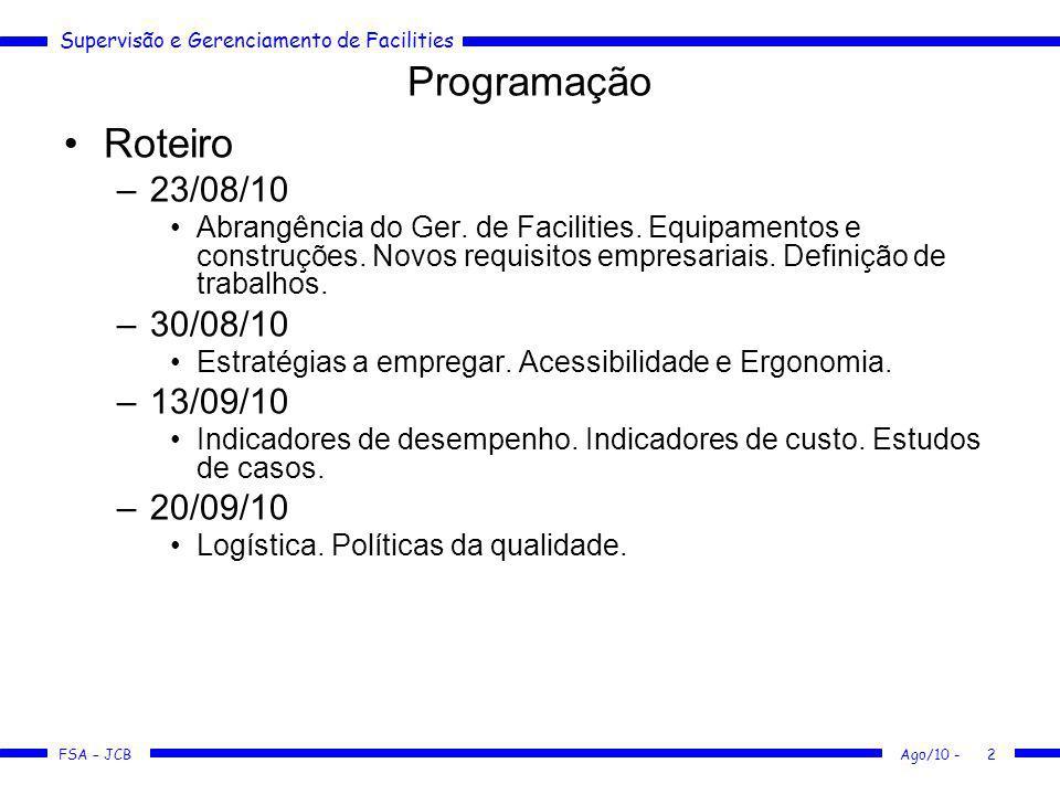 Programação Roteiro 23/08/10 30/08/10 13/09/10 20/09/10