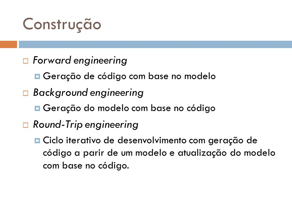 Construção Forward engineering Background engineering