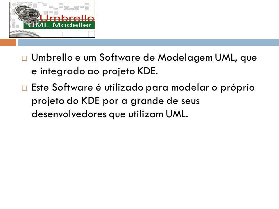 Umbrello e um Software de Modelagem UML, que e integrado ao projeto KDE.