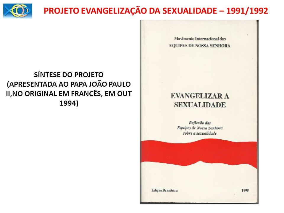PROJETO EVANGELIZAÇÃO DA SEXUALIDADE – 1991/1992