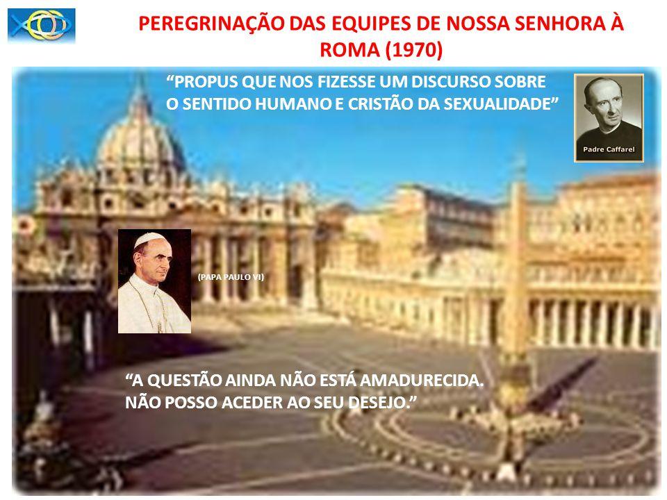 PEREGRINAÇÃO DAS EQUIPES DE NOSSA SENHORA À ROMA (1970)