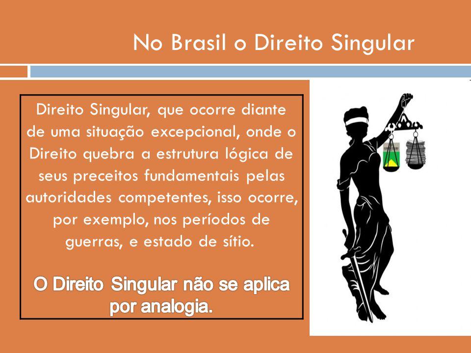 No Brasil o Direito Singular