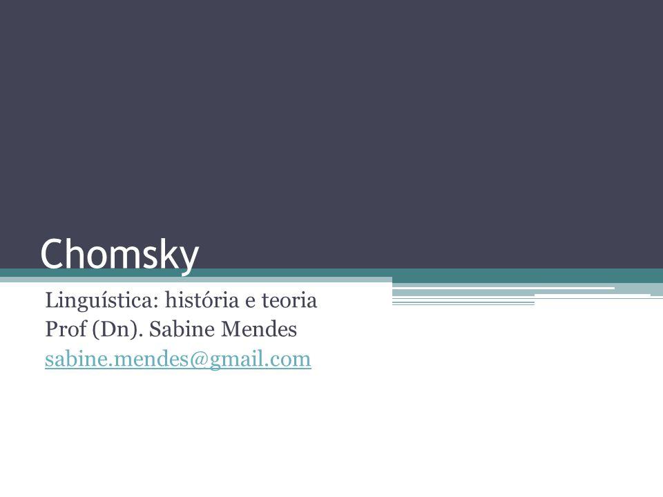Chomsky Linguística: história e teoria Prof (Dn). Sabine Mendes