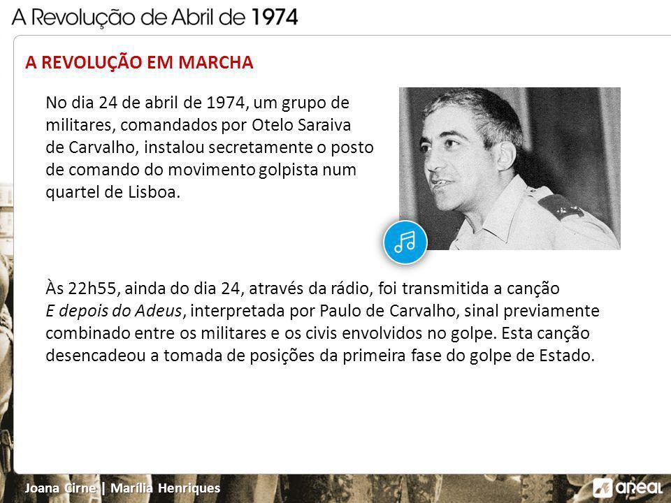 A REVOLUÇÃO EM MARCHA No dia 24 de abril de 1974, um grupo de