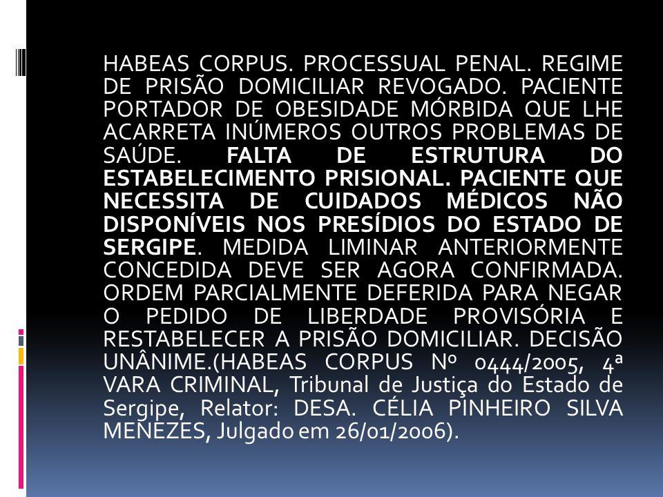 HABEAS CORPUS. PROCESSUAL PENAL. REGIME DE PRISÃO DOMICILIAR REVOGADO