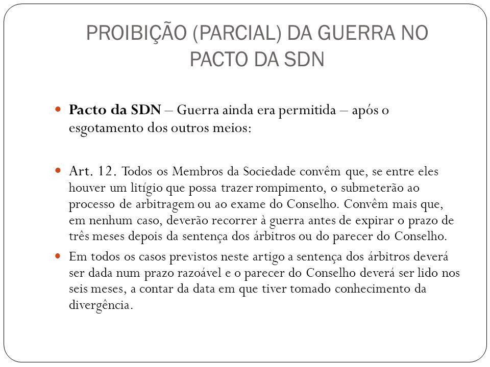 PROIBIÇÃO (PARCIAL) DA GUERRA NO PACTO DA SDN