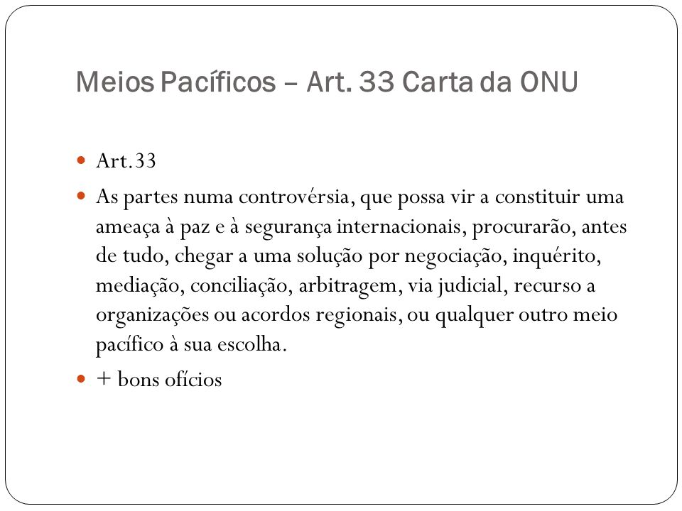 Meios Pacíficos – Art. 33 Carta da ONU