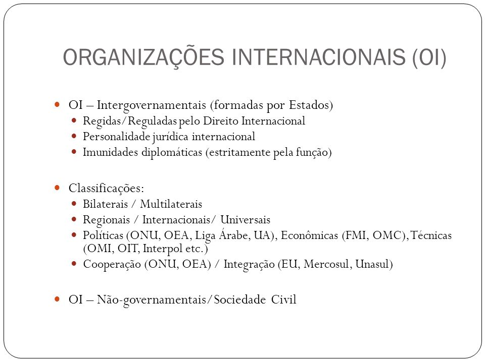 ORGANIZAÇÕES INTERNACIONAIS (OI)