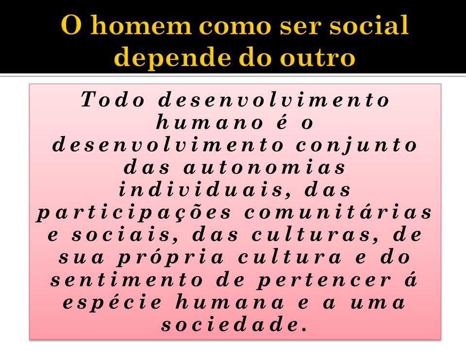 O homem como ser social depende do outro