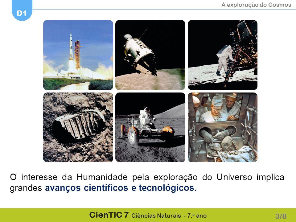 O interesse da Humanidade pela exploração do Universo implica grandes avanços científicos e tecnológicos.