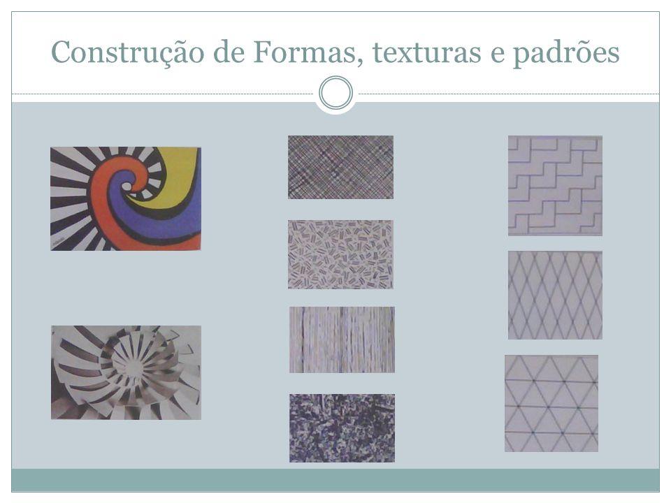 Construção de Formas, texturas e padrões