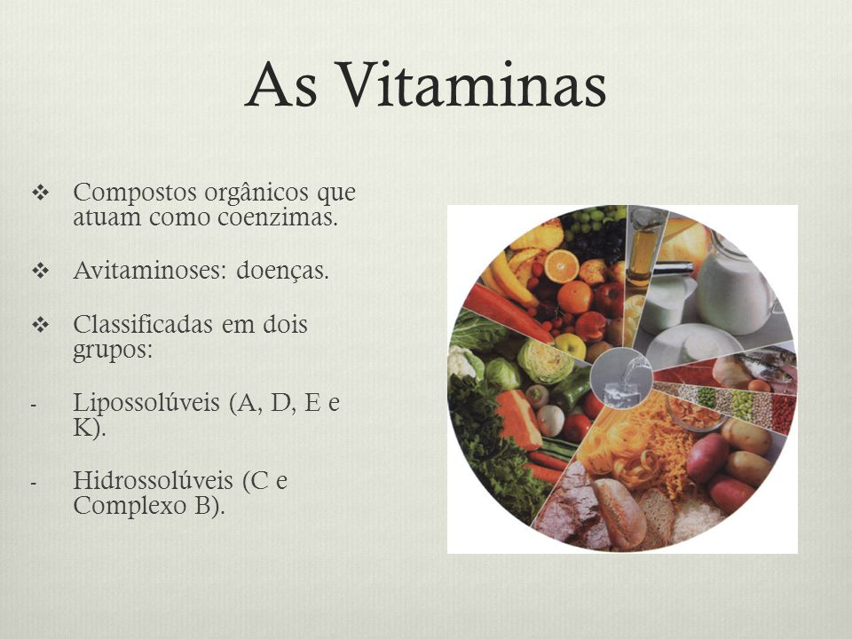 As Vitaminas Compostos orgânicos que atuam como coenzimas.