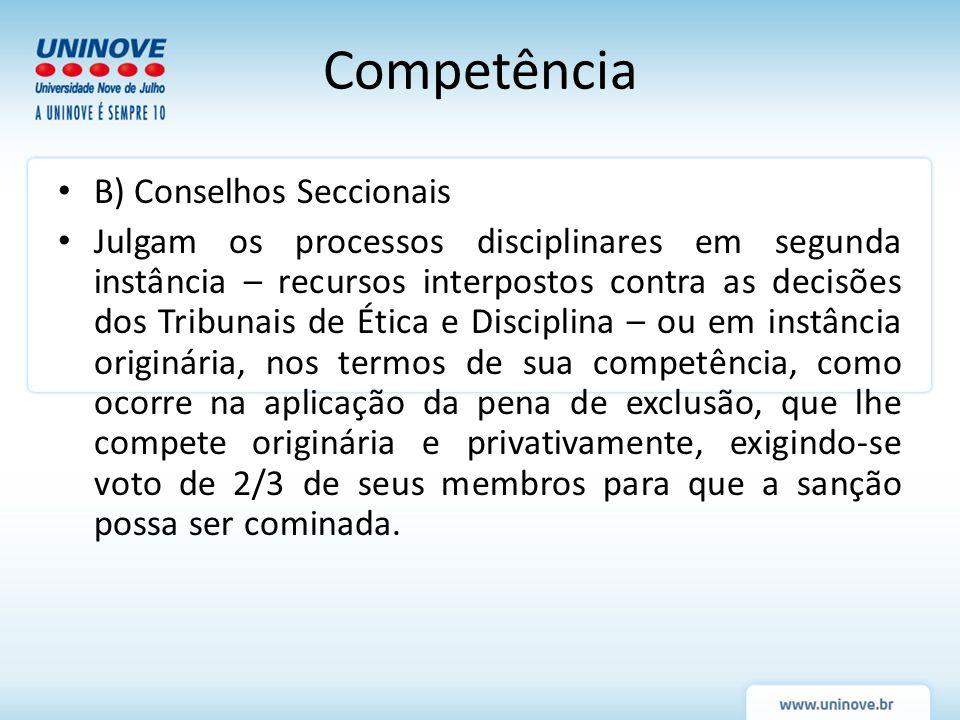Competência B) Conselhos Seccionais