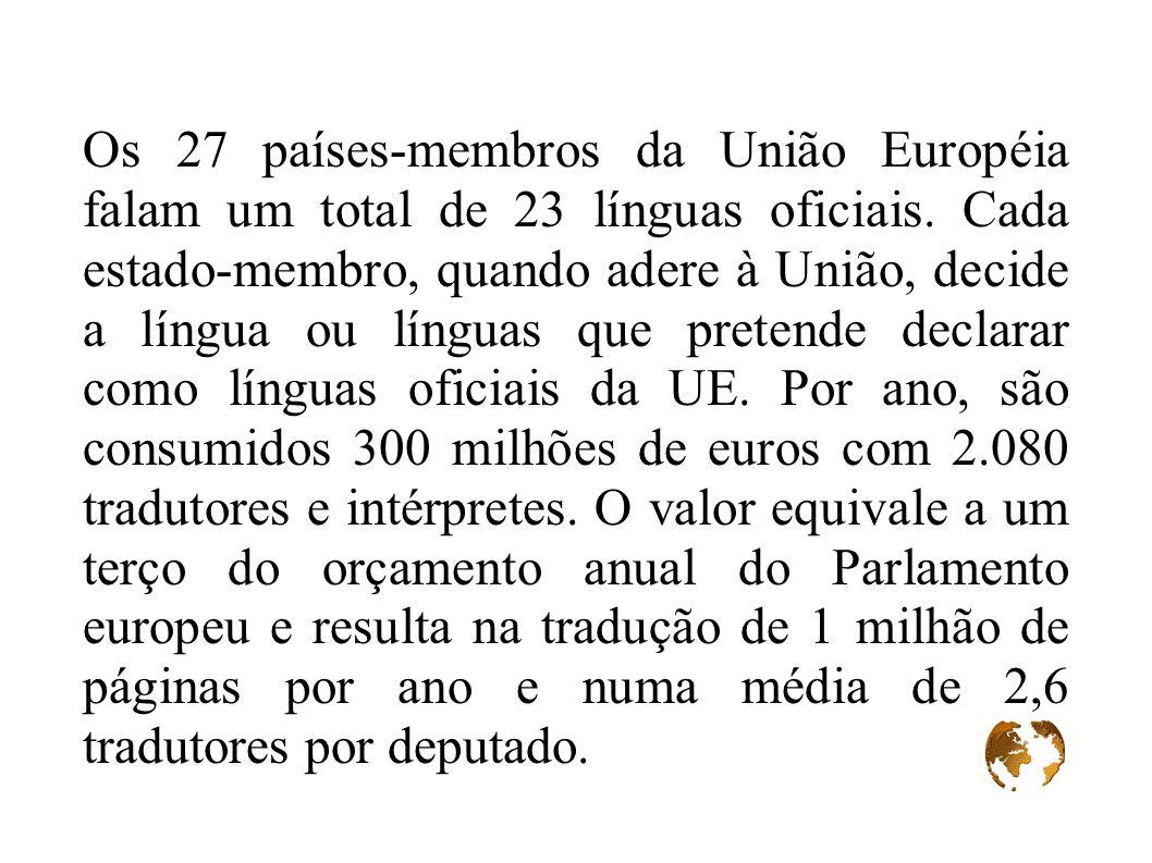 Os 27 países-membros da União Européia falam um total de 23 línguas oficiais.