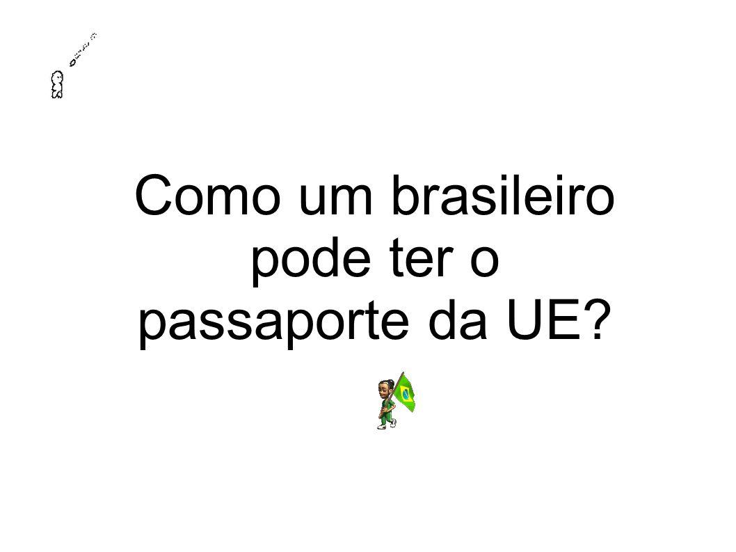 Como um brasileiro pode ter o passaporte da UE