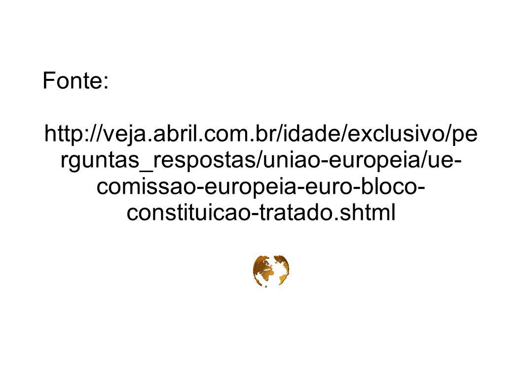 Fonte: http://veja.abril.com.br/idade/exclusivo/perguntas_respostas/uniao-europeia/ue-comissao-europeia-euro-bloco-constituicao-tratado.shtml.
