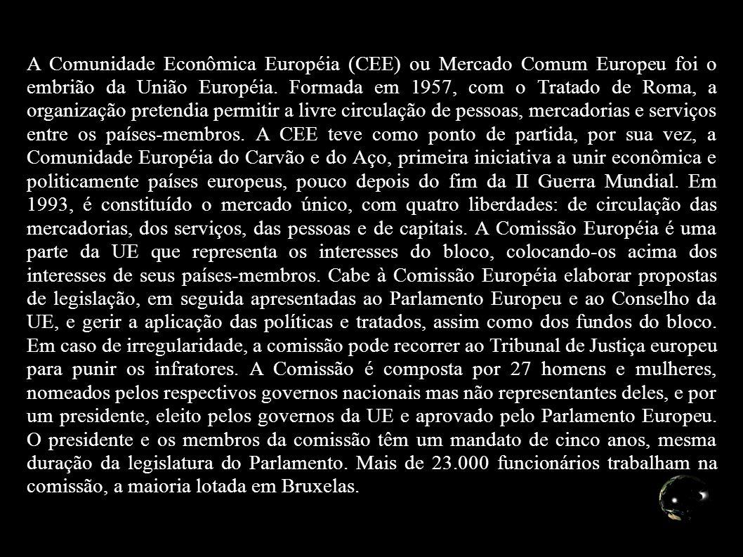 A Comunidade Econômica Européia (CEE) ou Mercado Comum Europeu foi o embrião da União Européia.