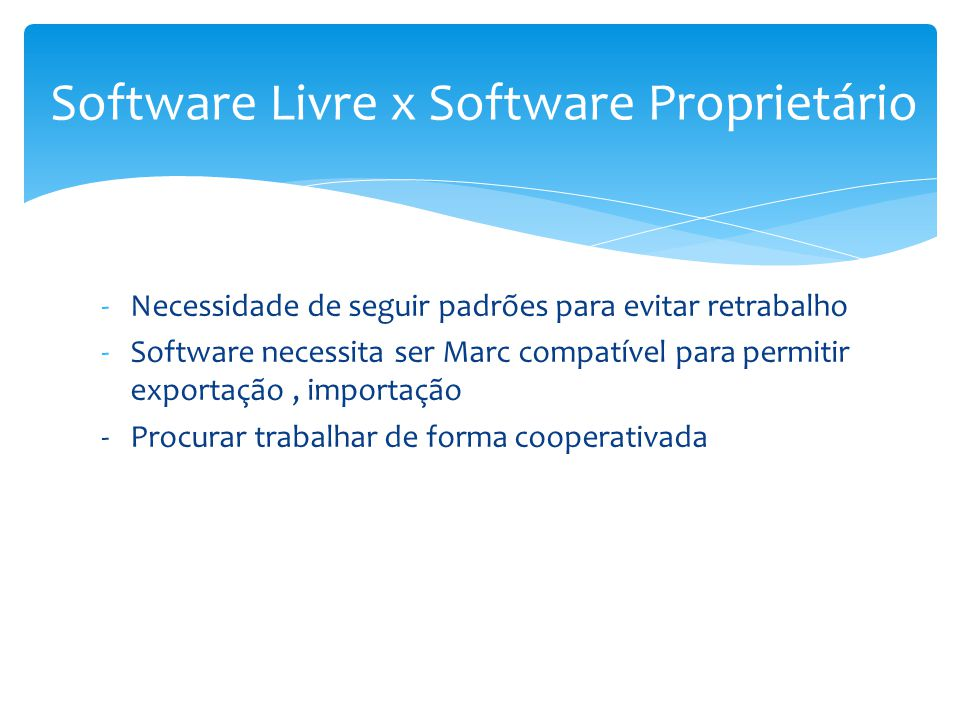 Software Livre x Software Proprietário