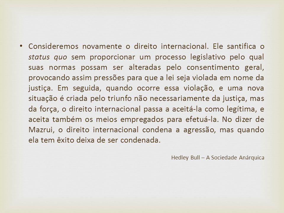 Consideremos novamente o direito internacional