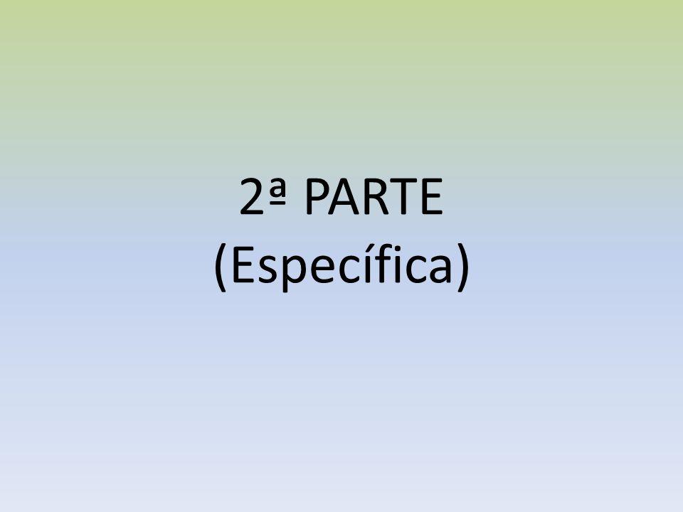 2ª PARTE (Específica)