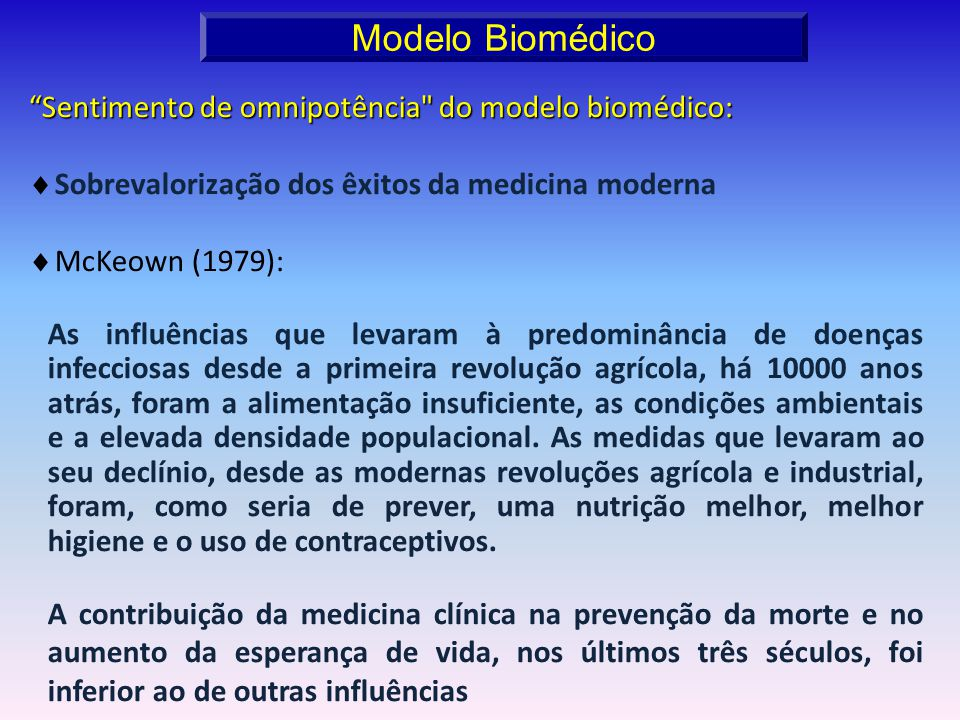Modelo Biomédico Sentimento de omnipotência do modelo biomédico: