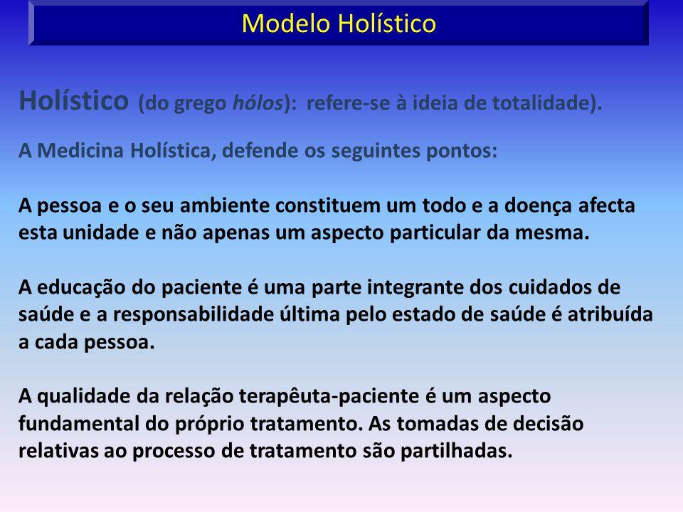 Holístico (do grego hólos): refere-se à ideia de totalidade).