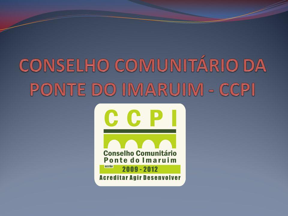 CONSELHO COMUNITÁRIO DA PONTE DO IMARUIM - CCPI