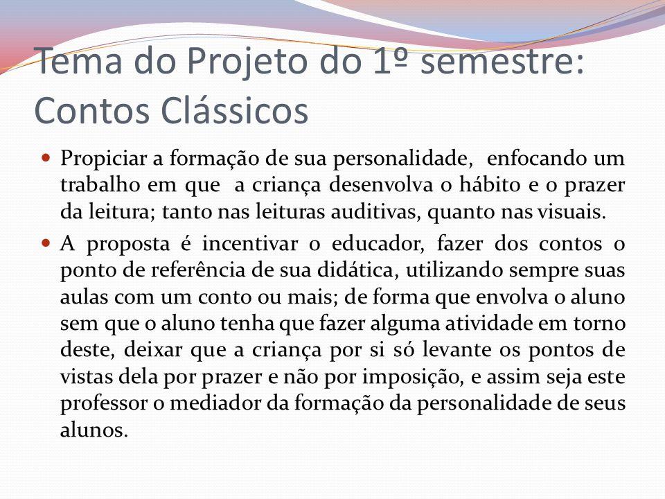 Tema do Projeto do 1º semestre: Contos Clássicos