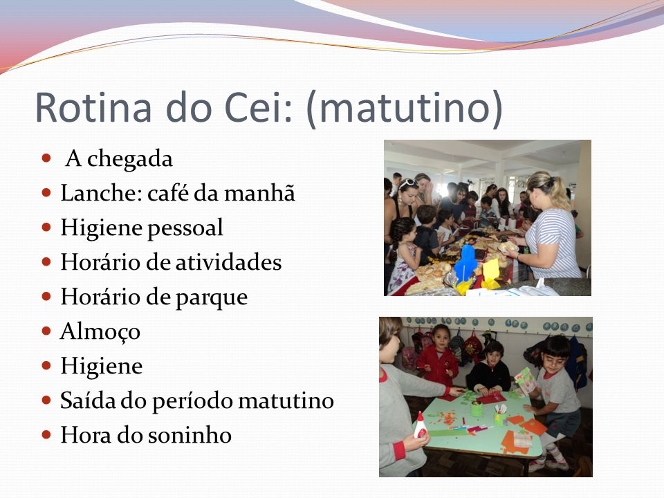 Rotina do Cei: (matutino)