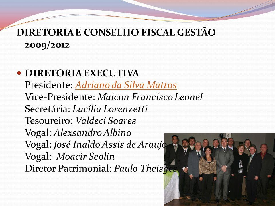 DIRETORIA E CONSELHO FISCAL GESTÃO 2009/2012