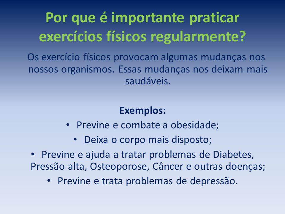 Por que é importante praticar exercícios físicos regularmente