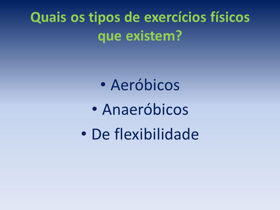 Quais os tipos de exercícios físicos que existem