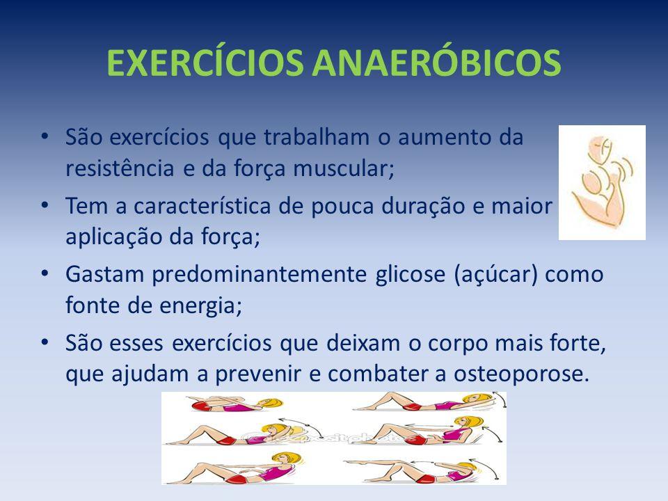 EXERCÍCIOS ANAERÓBICOS