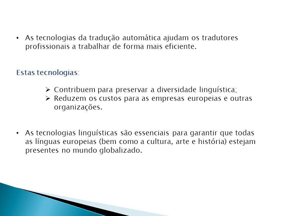 As tecnologias da tradução automática ajudam os tradutores profissionais a trabalhar de forma mais eficiente.