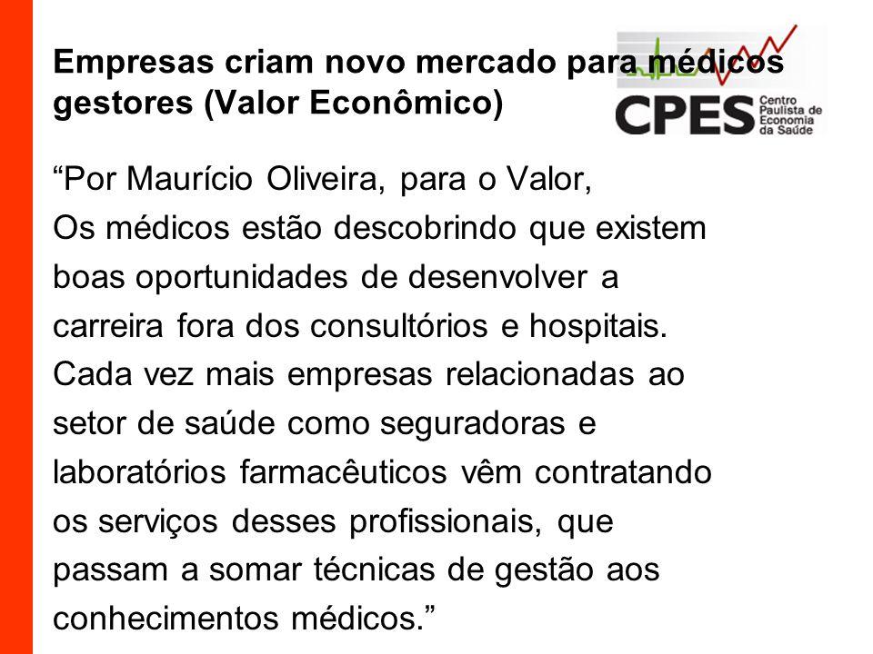 Empresas criam novo mercado para médicos gestores (Valor Econômico)